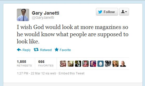 I wish God would look at more magazines so he would know what people are supposed to look like.