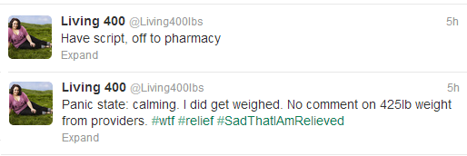 Panic state: calming. I did get weighed. No comment on 425lb weight from providers. #wtf #relief #SadThatIAmRelieved